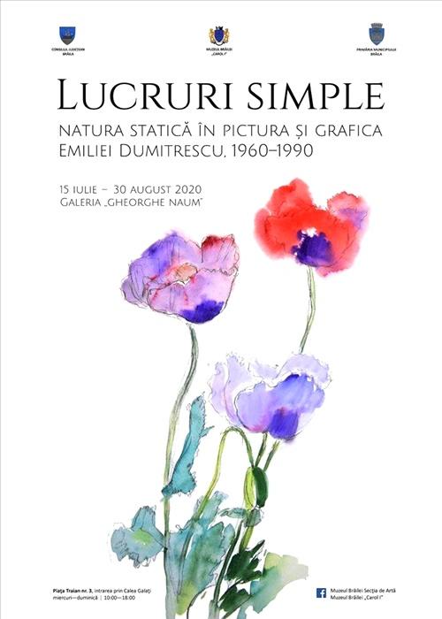 Afis - Lucruri simple. Natura statica in pictura si grafica Emiliei Dumitrescu, 1960-1990